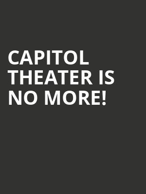 Capitol Theater is no more