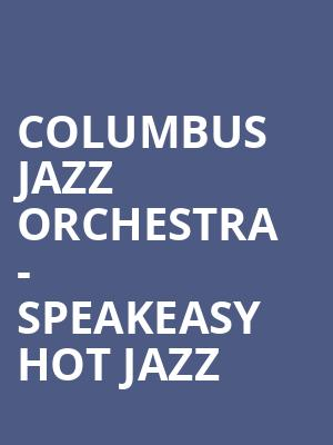 Columbus Jazz Orchestra - Speakeasy Hot Jazz at Southern Theater