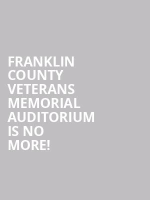 Franklin County Veterans Memorial Auditorium is no more