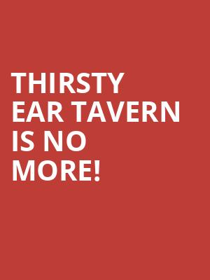 Thirsty Ear Tavern is no more