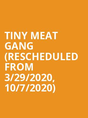 Tiny Meat Gang (Rescheduled from 3/29/2020, 10/7/2020) at Columbus Athenaeum